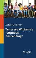 A Study Guide for Tenessee Williams's Orpheus Descending (Paperback)