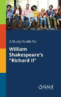 A Study Guide for William Shakespeare's Richard II