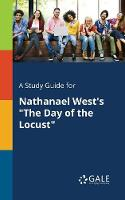 A Study Guide for Nathanael West's the Day of the Locust
