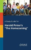 """A Study Guide for Harold Pinter's """"The Homecoming"""""""