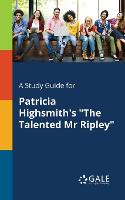 A Study Guide for Patricia Highsmith's The Talented Mr Ripley