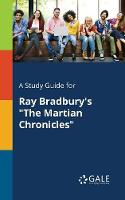 A Study Guide for Ray Bradbury's the Martian Chronicles