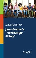 A Study Guide for Jane Austen's Northanger Abbey