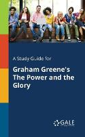 A Study Guide for Graham Greene's The Power and the Glory (Paperback)