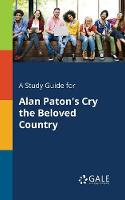 A Study Guide for Alan Paton's Cry the Beloved Country (Paperback)