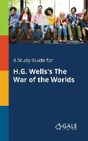 A Study Guide for H.G. Wells's the War of the Worlds (Paperback)