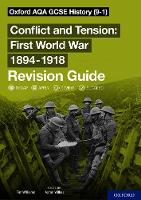Oxford AQA GCSE History: Conflict and Tension First World War 1894-1918 Revision Guide (9-1) (Paperback)