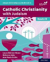 Eduqas GCSE Religious Studies (9-1): Route B: Catholic Christianity with Judaism - Eduqas GCSE Religious Studies (9-1) (Paperback)