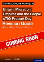Oxford AQA GCSE History (9-1): Britain: Migration, Empires and the People c790-Present Day Revision Guide (Paperback)