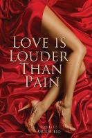 Love is Louder than Pain (Paperback)