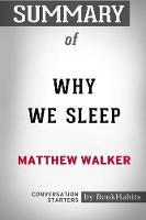 Summary of Why We Sleep by Matthew Walker: Conversation Starters (Paperback)