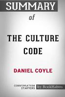 Summary of the Culture Code by Daniel Coyle