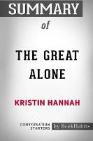 Summary of the Great Alone by Kristin Hannah: Conversation Starters (Paperback)