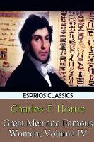 Great Men and Famous Women, Volume IV (Esprios Classics) (Paperback)