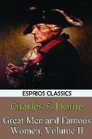 Great Men and Famous Women, Volume II (Esprios Classics) (Paperback)