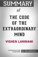 Summary of the Code of the Extraordinary Mind by Vishen Lakhiani: Conversation Starters (Paperback)