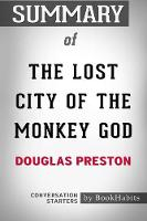 Summary of the Lost City of the Monkey God by Douglas Preston Conversation Starters (Paperback)