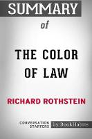 Summary of the Color of Law by Richard Rothstein Conversation Starters (Paperback)
