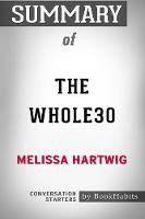 Summary of the Whole30 by Melissa Hartwig Conversation Starters (Paperback)