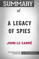 Summary of a Legacy of Spies: A Novel by John Le Carr� Conversation Starters (Paperback)