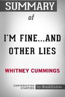 Summary of I'm Fine...and Other Lies by Whitney Cummings Conversation Starters (Paperback)