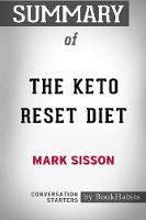 Summary of the Keto Reset Diet: Reboot Your Metabolism in 21 Days and Burn Fat Forever Conversation Starters (Paperback)