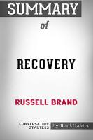 Summary of Recovery: Freedom from Our Addictions by Russell Brand - Conversation Starters (Paperback)