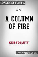 Summary of a Column of Fire by Ken Follett Conversation Starters (Paperback)