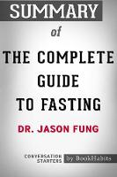 Summary of the Complete Guide to Fasting by Dr. Jason Fung Conversation Starters (Paperback)