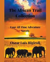The African Trail Collection- Four All Time Adventure Novels (Paperback)