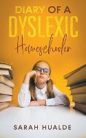 Diary of a Dyslexic Homeschooler (Paperback)