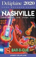 Nashville - The Delaplaine 2020 Long Weekend Guide (Paperback)
