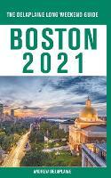 Boston - The Delaplaine 2021 Long Weekend Guide (Paperback)