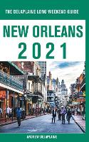 New Orleans - The Delaplaine 2021 Long Weekend Guide (Paperback)