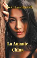 La Amante China (Paperback)