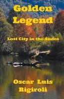 Golden Legend- Lost City in the Andes (Paperback)