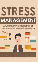 Stress Management: 7 Simple Steps to Eliminate Uncontrollable Stress, Anxiety and Fear by Understanding Psychology and Emotional Intelligence with Mindfulness and Meditation (Paperback)
