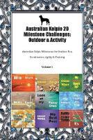 Australian Kelpie 20 Milestone Challenges