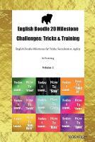 English Boodle 20 Milestone Challenges: Tricks & Training English Boodle Milestones for Tricks, Socialization, Agility & Training Volume 1 (Paperback)