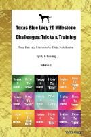 Texas Blue Lacy 20 Milestone Challenges