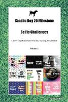 Sanshu Dog 20 Milestone Selfie Challenges Sanshu Dog Milestones for Selfies, Training, Socialization Volume 1