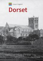 Historic England: Dorset: Unique Images from the Archives of Historic England - Historic England (Paperback)