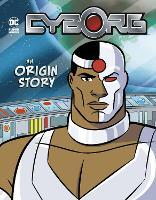 Cyborg: An Origin Story - DC Super Heroes Origins (Hardback)
