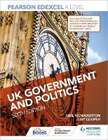 Pearson Edexcel A Level UK Government and Politics Sixth Edition