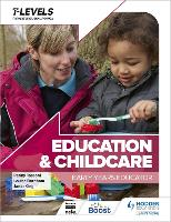 Education and Childcare T Level: Early Years Educator (Paperback)