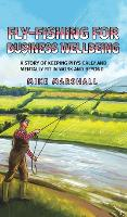 Fly-Fishing for Business Wellbeing