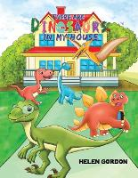 There Are Dinosaurs in My House (Paperback)