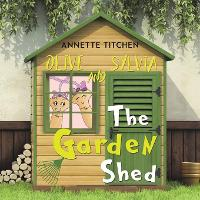 The Garden Shed - Olive and Sylvia (Paperback)