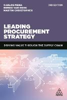 Leading Procurement Strategy: Driving Value Through the Supply Chain (Hardback)