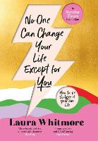 No One Can Change Your Life Except For You
